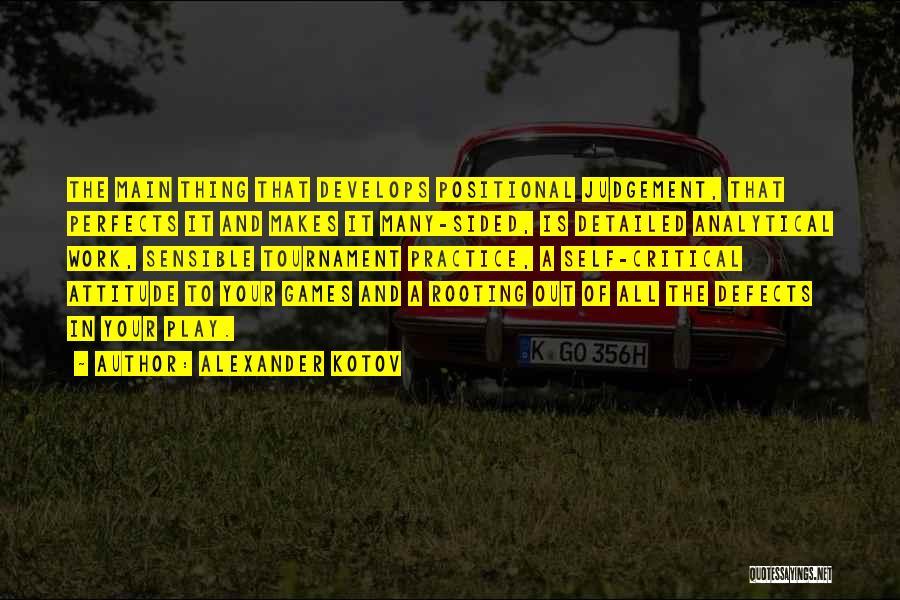 Self Attitude Quotes By Alexander Kotov