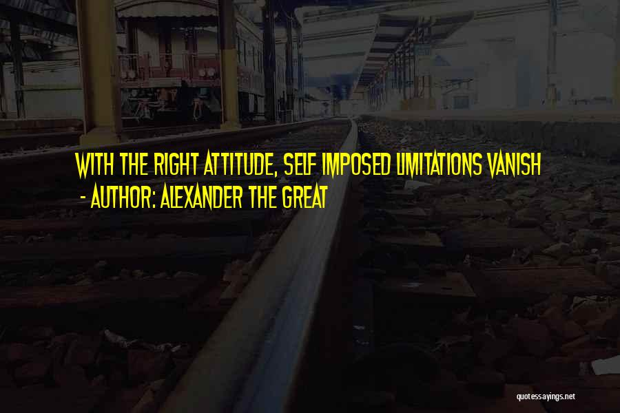 Self Attitude Quotes By Alexander The Great