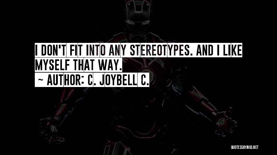 Self Attitude Quotes By C. JoyBell C.