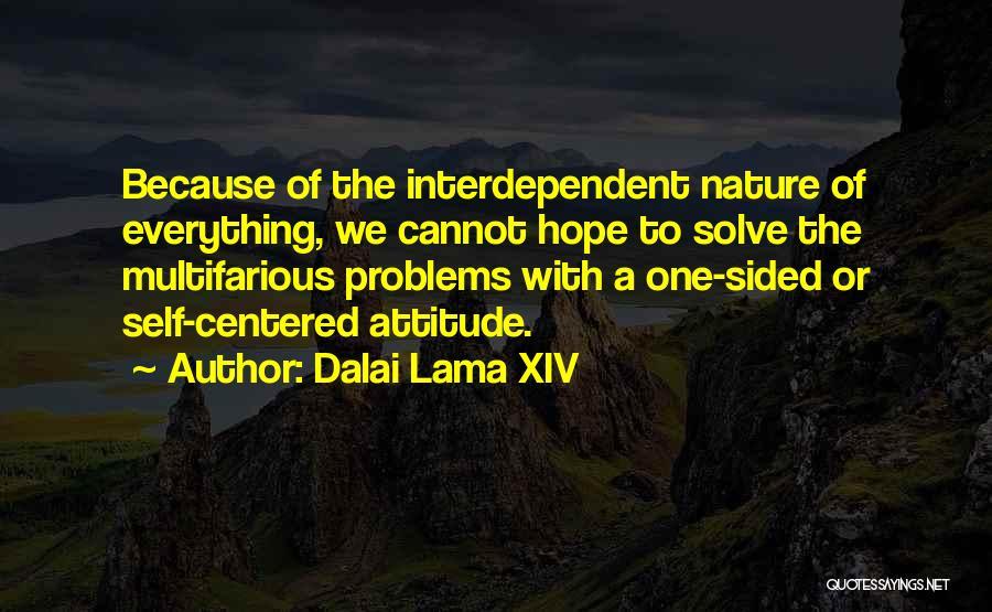 Self Attitude Quotes By Dalai Lama XIV