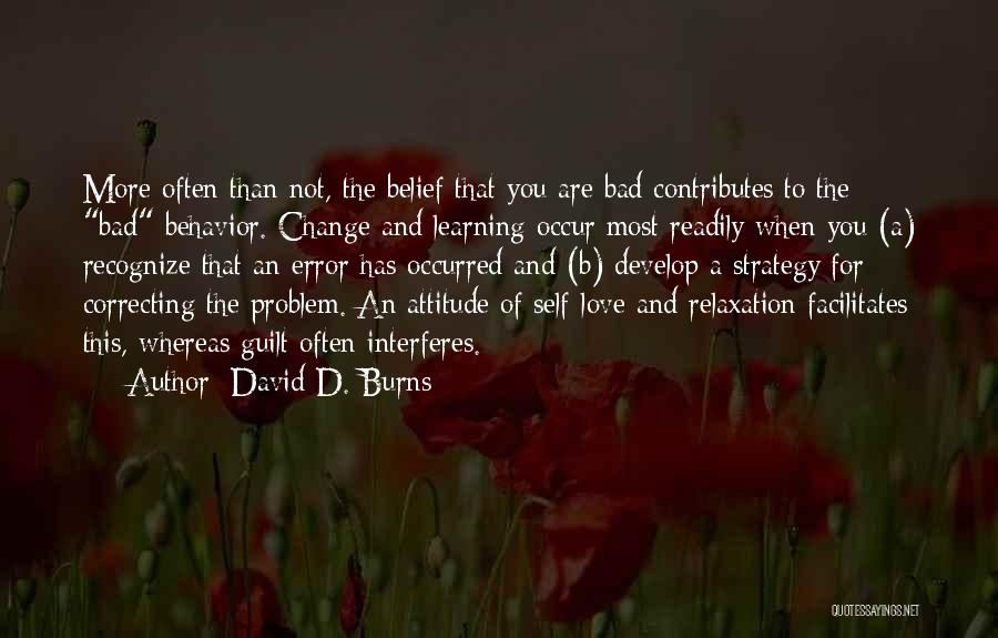 Self Attitude Quotes By David D. Burns