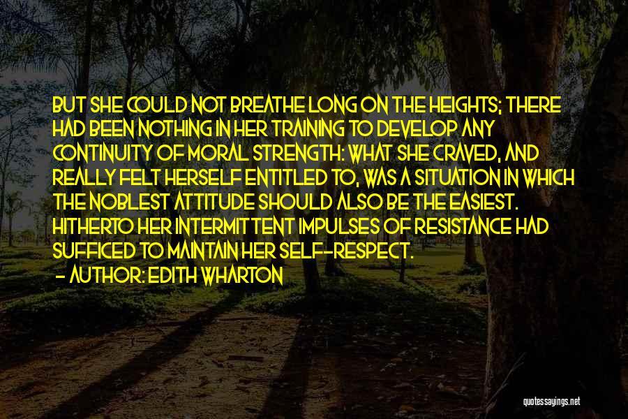 Self Attitude Quotes By Edith Wharton