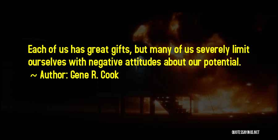 Self Attitude Quotes By Gene R. Cook