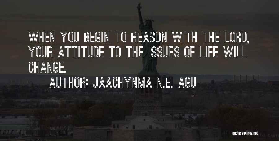 Self Attitude Quotes By Jaachynma N.E. Agu