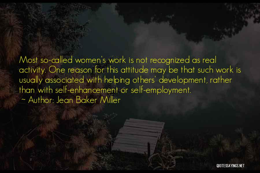 Self Attitude Quotes By Jean Baker Miller