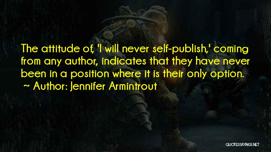 Self Attitude Quotes By Jennifer Armintrout