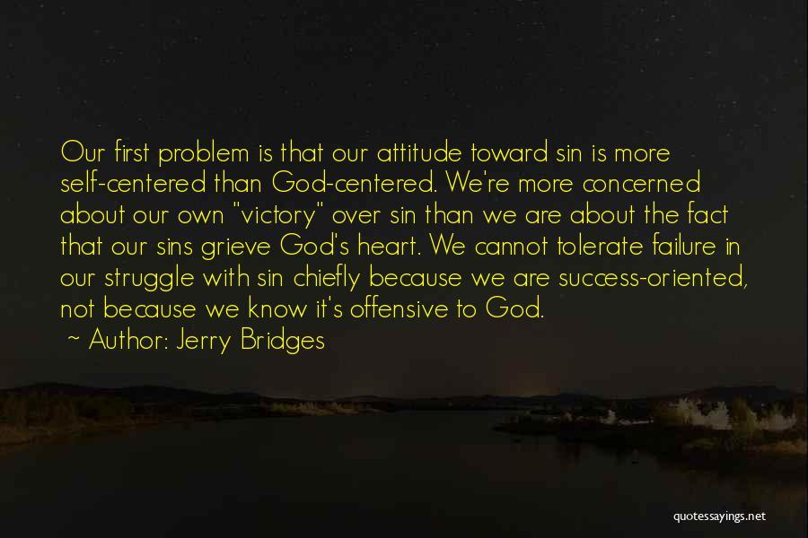 Self Attitude Quotes By Jerry Bridges