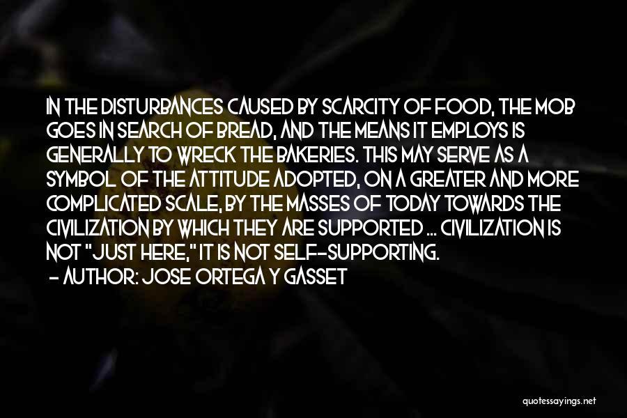 Self Attitude Quotes By Jose Ortega Y Gasset