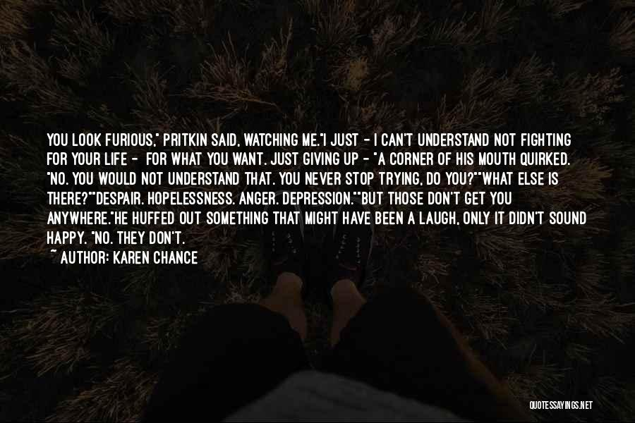 Self Attitude Quotes By Karen Chance