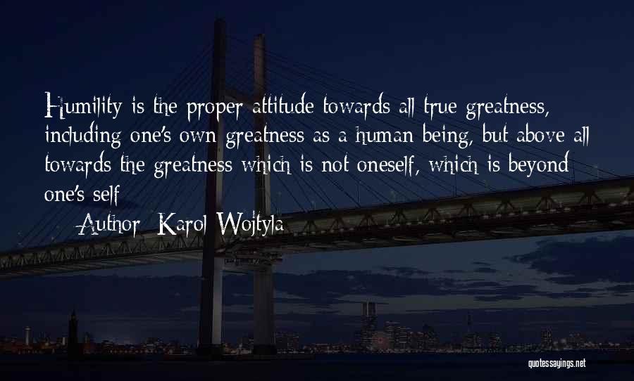 Self Attitude Quotes By Karol Wojtyla