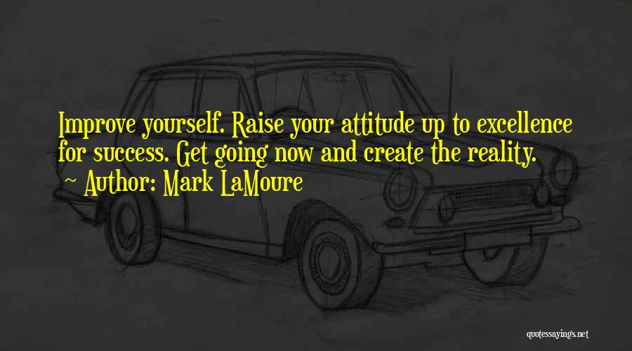 Self Attitude Quotes By Mark LaMoure