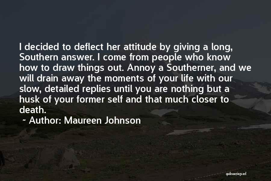 Self Attitude Quotes By Maureen Johnson