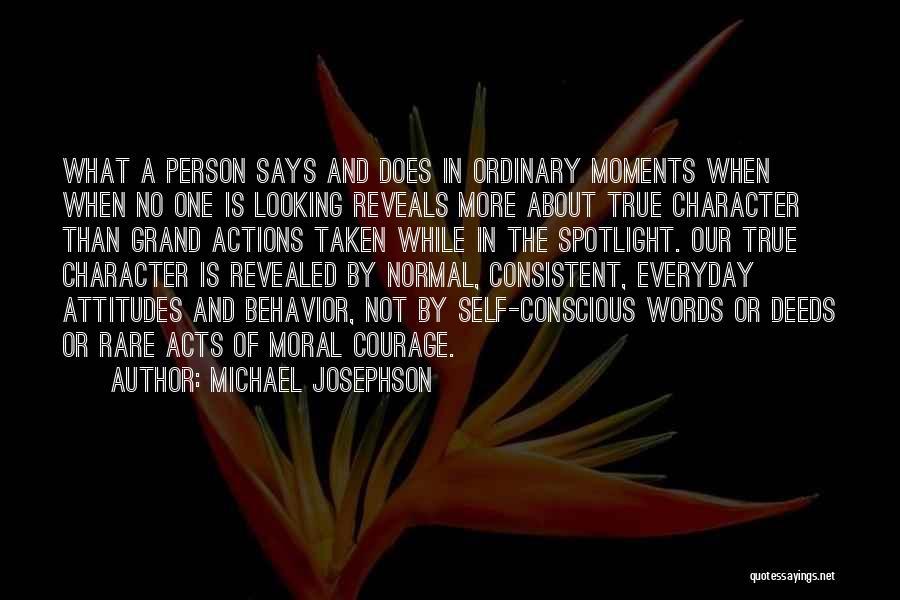 Self Attitude Quotes By Michael Josephson