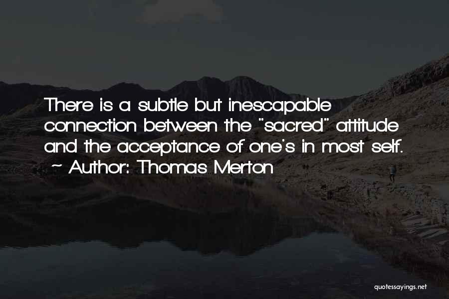 Self Attitude Quotes By Thomas Merton