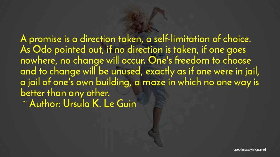 Self Attitude Quotes By Ursula K. Le Guin