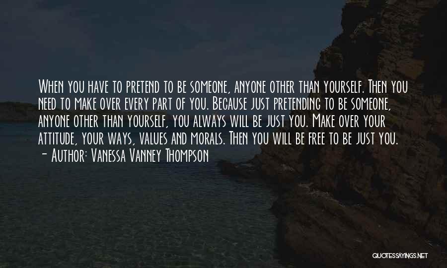 Self Attitude Quotes By Vanessa Vanney Thompson