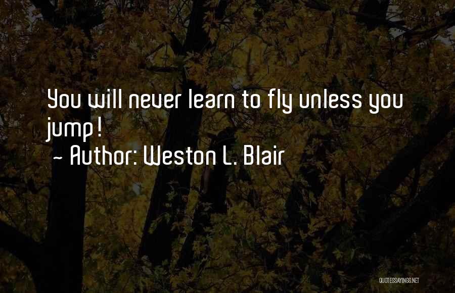 Self Attitude Quotes By Weston L. Blair