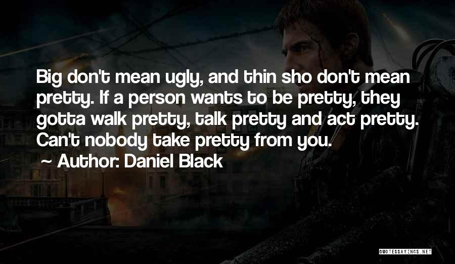 Self Beauty Quotes By Daniel Black