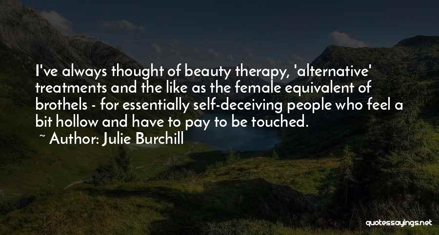 Self Beauty Quotes By Julie Burchill