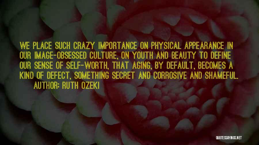 Self Beauty Quotes By Ruth Ozeki