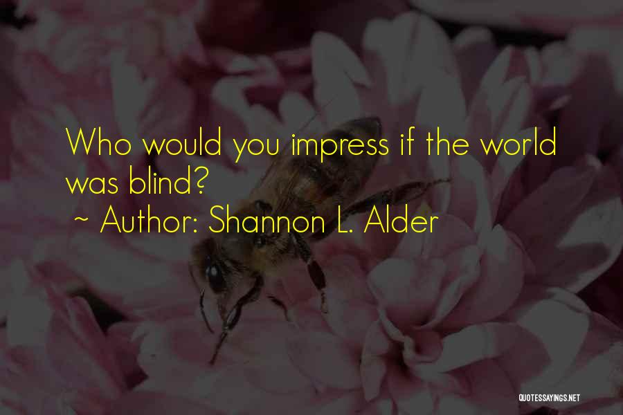 Self Beauty Quotes By Shannon L. Alder