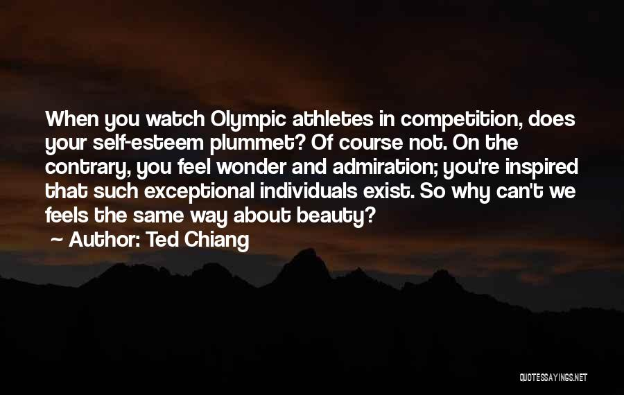 Self Beauty Quotes By Ted Chiang