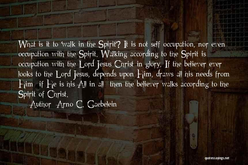 Self Believer Quotes By Arno C. Gaebelein