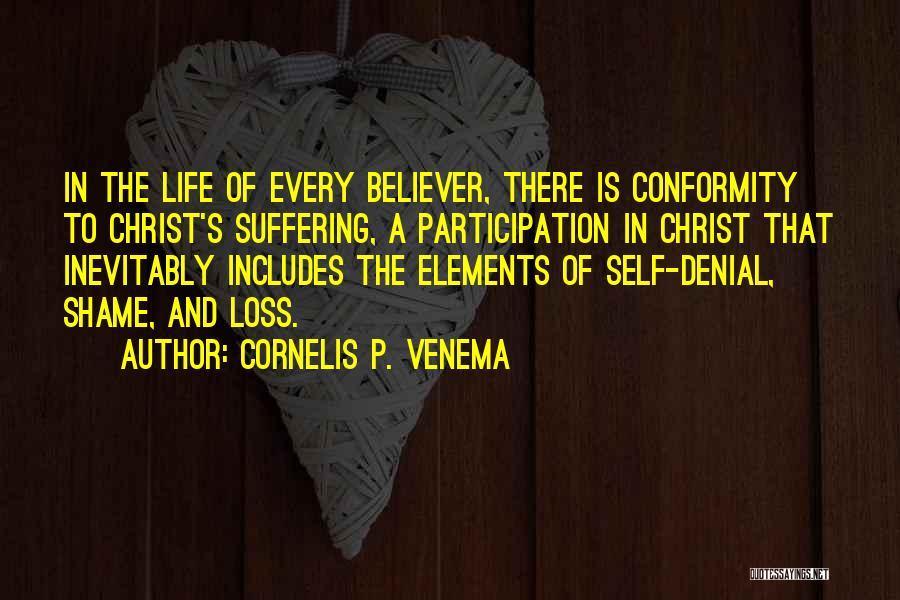 Self Believer Quotes By Cornelis P. Venema
