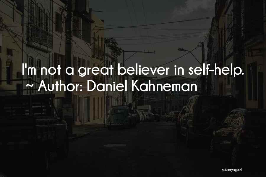 Self Believer Quotes By Daniel Kahneman