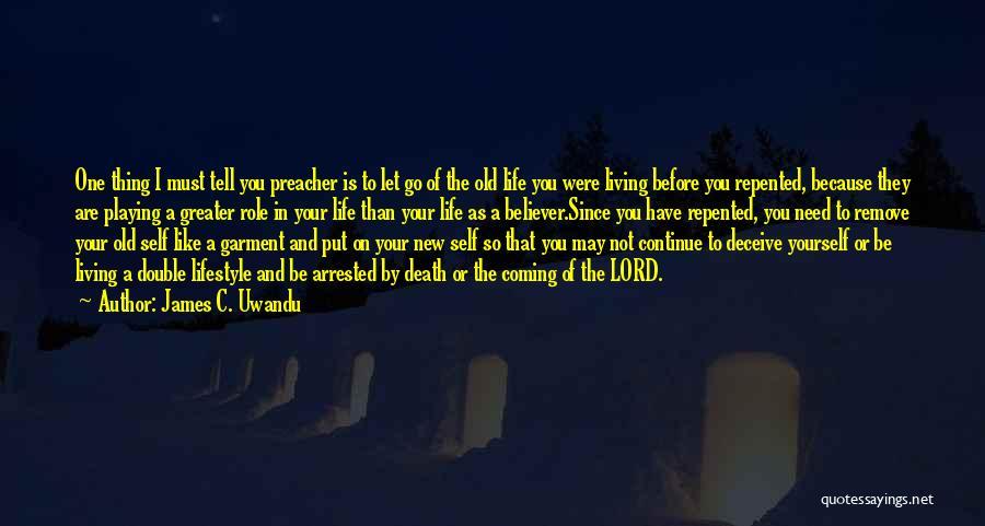 Self Believer Quotes By James C. Uwandu
