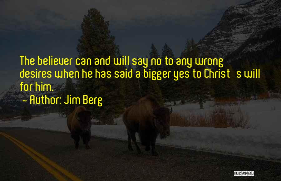 Self Believer Quotes By Jim Berg