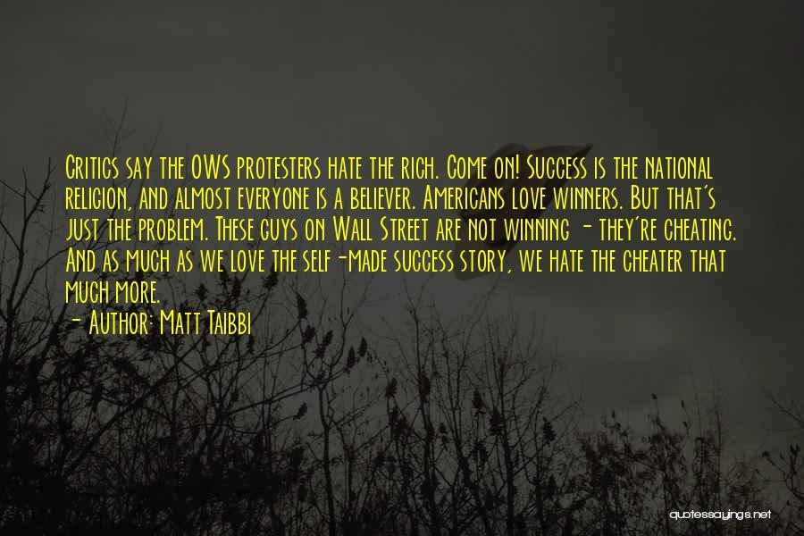 Self Believer Quotes By Matt Taibbi