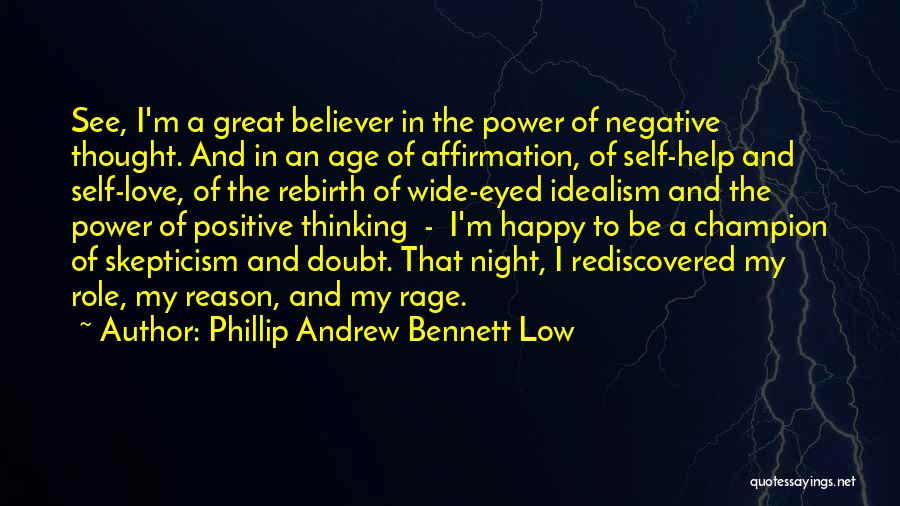 Self Believer Quotes By Phillip Andrew Bennett Low