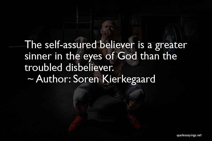 Self Believer Quotes By Soren Kierkegaard