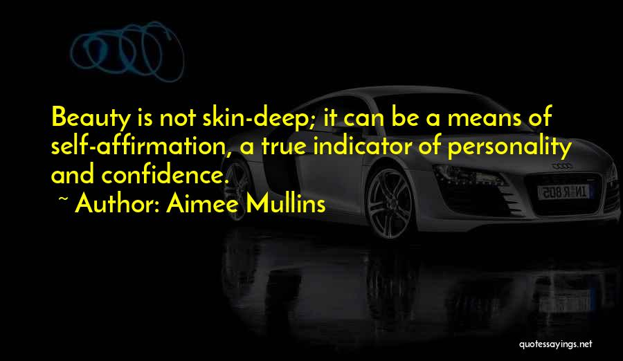 Self Confidence And Beauty Quotes By Aimee Mullins