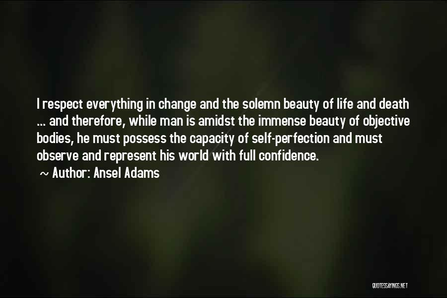 Self Confidence And Beauty Quotes By Ansel Adams