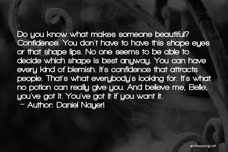 Self Confidence And Beauty Quotes By Daniel Nayeri