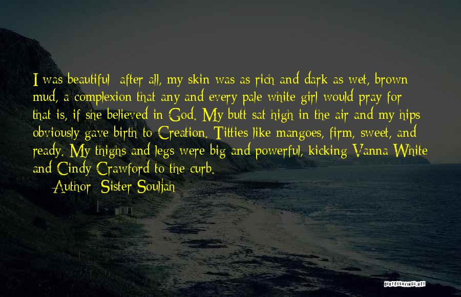 Self Confidence And Beauty Quotes By Sister Souljah
