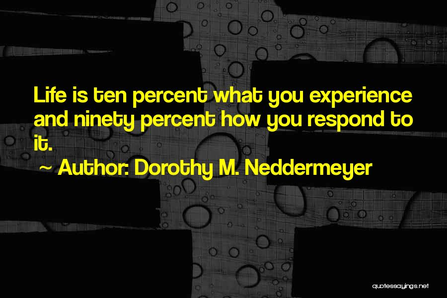 Self Confidence And Self Esteem Quotes By Dorothy M. Neddermeyer