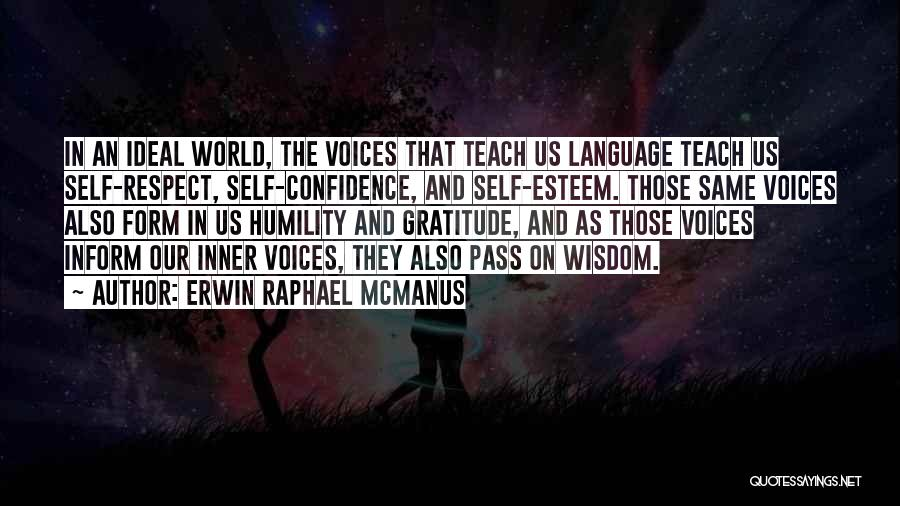 Self Confidence And Self Esteem Quotes By Erwin Raphael McManus