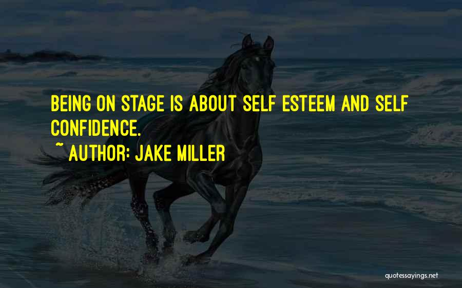 Self Confidence And Self Esteem Quotes By Jake Miller