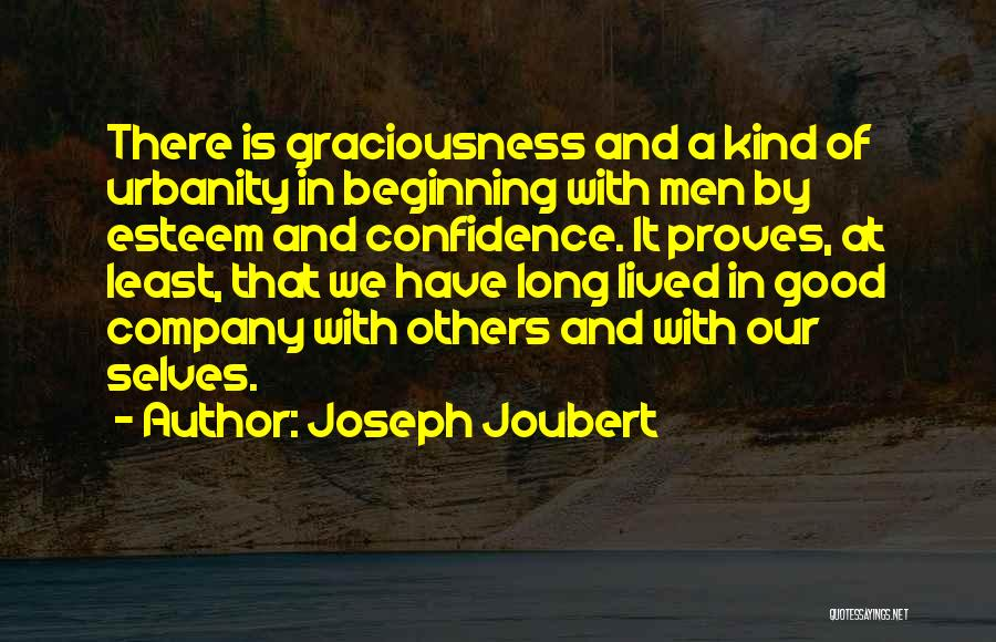 Self Confidence And Self Esteem Quotes By Joseph Joubert