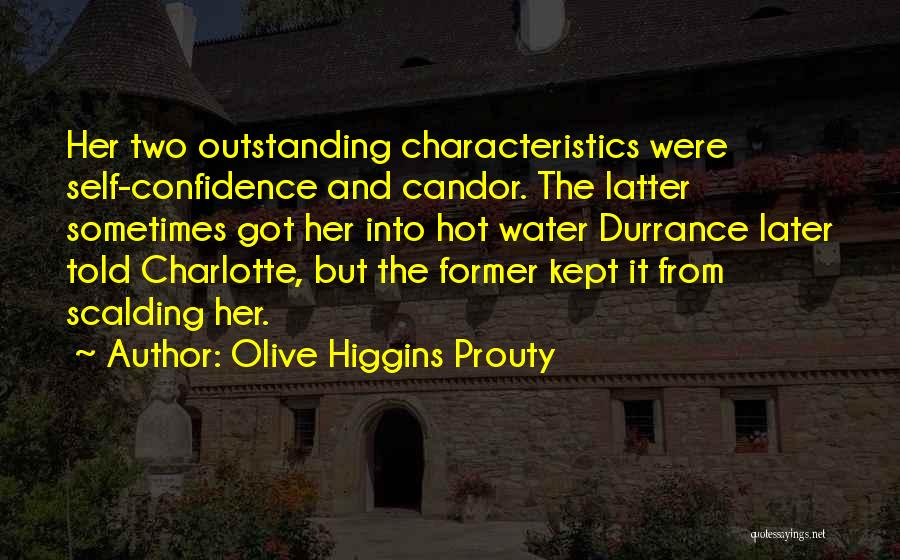 Self Confidence And Self Esteem Quotes By Olive Higgins Prouty