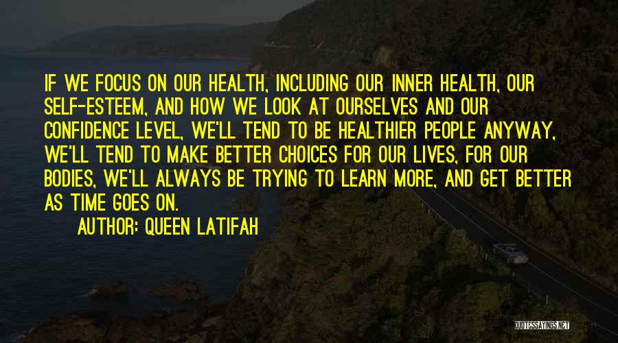 Self Confidence And Self Esteem Quotes By Queen Latifah