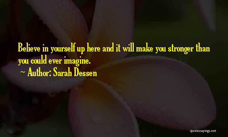 Self Confidence And Self Esteem Quotes By Sarah Dessen