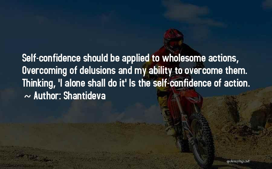 Self Confidence And Self Esteem Quotes By Shantideva