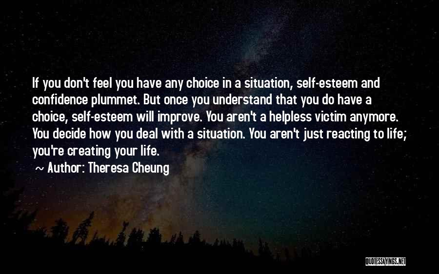 Self Confidence And Self Esteem Quotes By Theresa Cheung