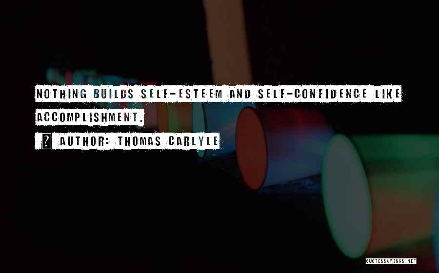 Self Confidence And Self Esteem Quotes By Thomas Carlyle