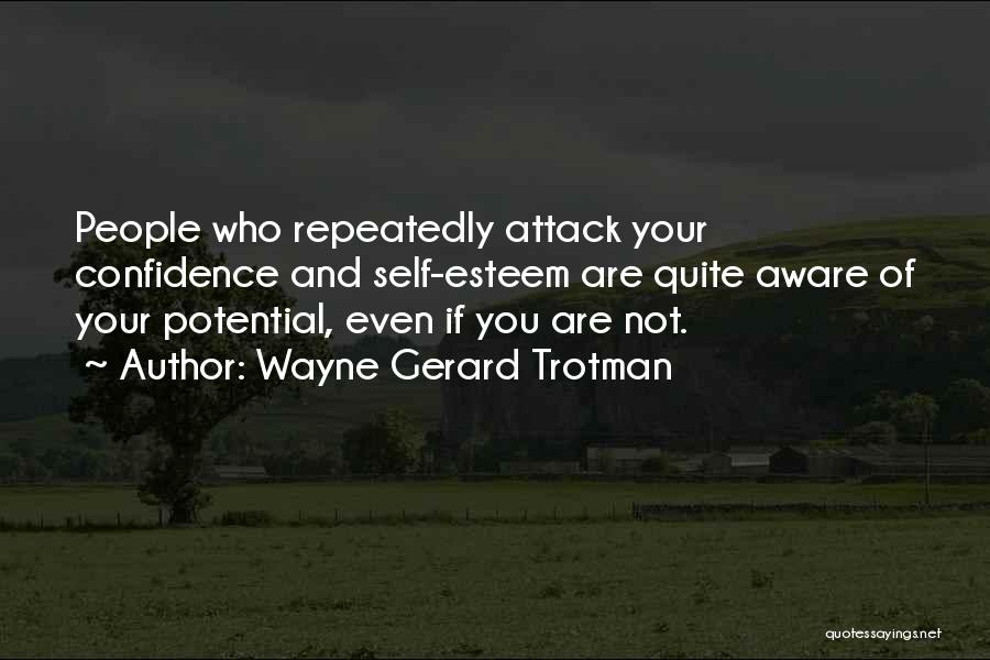 Self Confidence And Self Esteem Quotes By Wayne Gerard Trotman