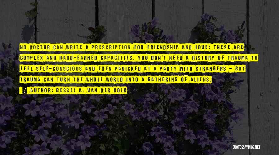 Self Conscious Love Quotes By Bessel A. Van Der Kolk